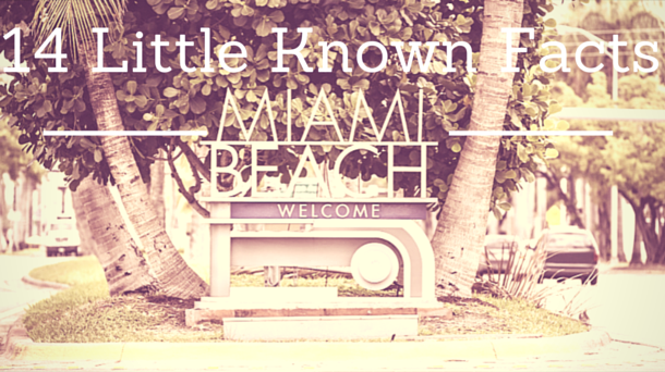 14 Little Known Facts About Miami Beach