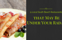 south beach restaurants under radar
