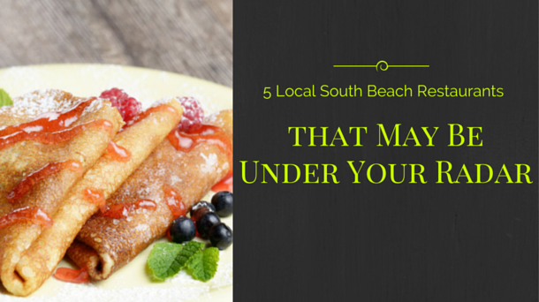 5 Local South Beach Restaurants that May Be Under Your Radar