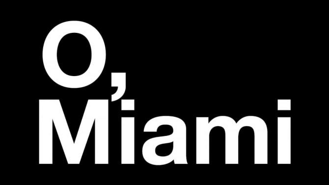 O, Miami!